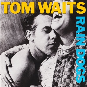 Tom Waits_ Rain dogs